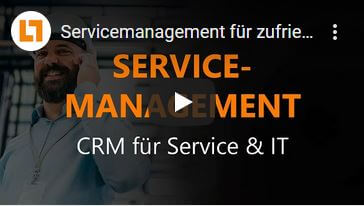 Video: Servicemanagement für zufriedene Kunden – CRM für Service & IT