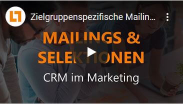 Video: Zielgruppenspezifische Mailings & Selektionen – CRM im Marketing